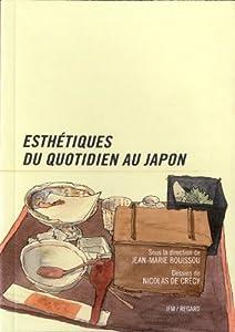 vignette de 'Esthétiques du quotidien au Japon (Jean-Marie Bouissou)'
