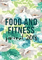 Food And Fitness Journal 2018: 90 Days Food & Exercise Journal | Weight Loss Diary | Diet & Fitness Tracker