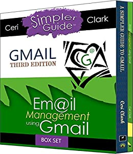 Gmail Box Set: Two books in one. A Simpler Guide to Gmail & Email Management using Gmail (Simpler Guiides) by [Clark, Ceri]
