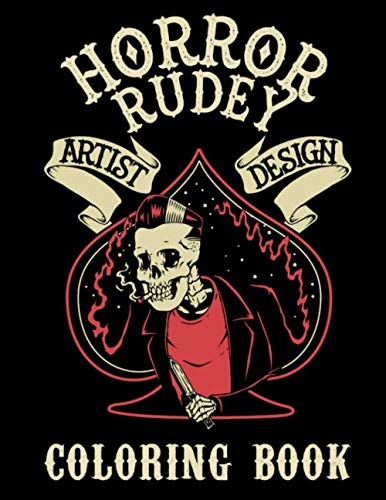 Horror Rudey Artist Design Coloring Book: Rockabilly Gothic Lowbrow Coloring Book