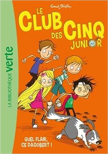 Le Club Des Cinq Junior Tome 6 Quel Flair Ce Dagobert