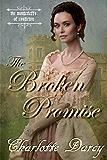 The Broken Promise: Regency Romance (The Montcrieffs of Castleton Book 4)