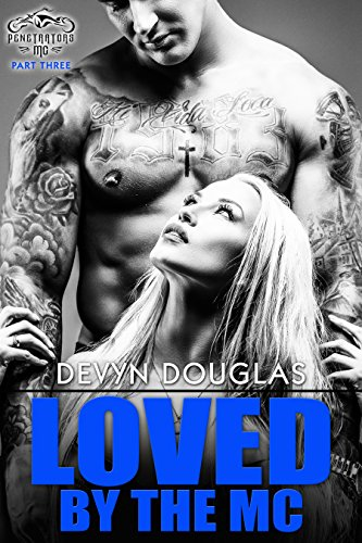 Loved By The MC (Penetrators MC Book 3)