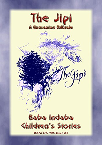 THE JIPI - An Old Romanian Children's Story: Baba Indaba Children's Stories - Issue - A Pod In Like Two Peas