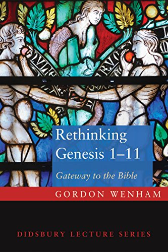 (Rethinking Genesis 1-11: Gateway to the Bible (DLS / Didsbury Lecture Series))