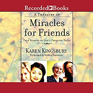 A Treasury of Miracles for Friends Audiobook