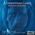 A Christmas Carol: Tradition. Redefined.: Adapted for the Stage by the MOD Theatre Company NYC | Andrea Daveline - editor,Charles Dickens,Adam Daveline - editor