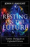 img - for Resting on the Future: Catholic Theology for an Unfinished Universe book / textbook / text book
