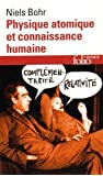 PHYSIQUE ATOMIQUE ET CONNAISSANCE HUMAINE by BOHR NIELS