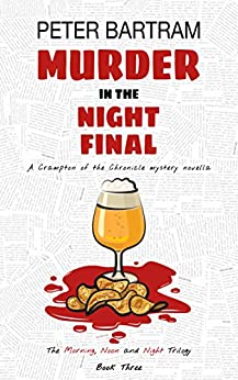 Murder in the Night Final (The Morning, Noon and Night Trilogy Book 3) by [Bartram, Peter]