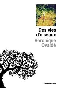 vignette de 'Des vies d'oiseaux (Véronique Ovaldé)'