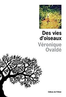 Des vies d'oiseaux, Ovaldé, Véronique