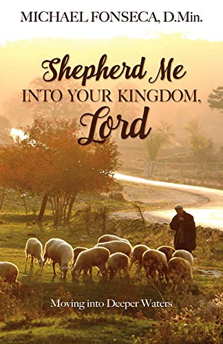Shepherd Me into Your Kingdom, Lord: Moving into Deeper Waters (Trinity Blessed Catholic)