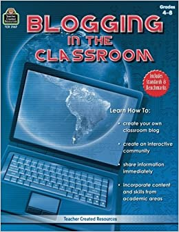 Blogging in the Classroom by Tracie Heskett (2009-03-01)