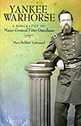 Yankee Warhorse: A Biography of Major General Peter Osterhaus (SHADES OF BLUE & GRAY)
