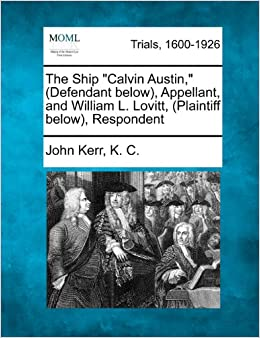 The Ship 'Calvin Austin, ' (Defendant below), Appellant, and William L. Lovitt, (Plaintiff below), Respondent