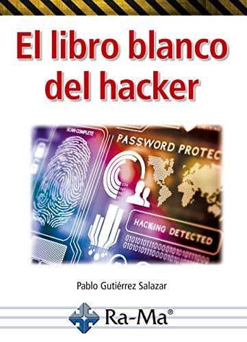 El libro blanco del Hacker por Gutiérrez Salazar, Pablo