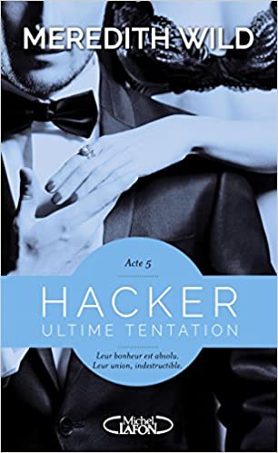 Hacker - Tome 5 - Ultime Tentation - Meredith Wild
