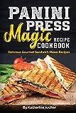 sunbeam 2 waffle maker - Panini Press Magic Recipe Cookbook: Delicious Gourmet Sandwich Maker Recipes (Gourmet Panini Press Recipes Book 1)