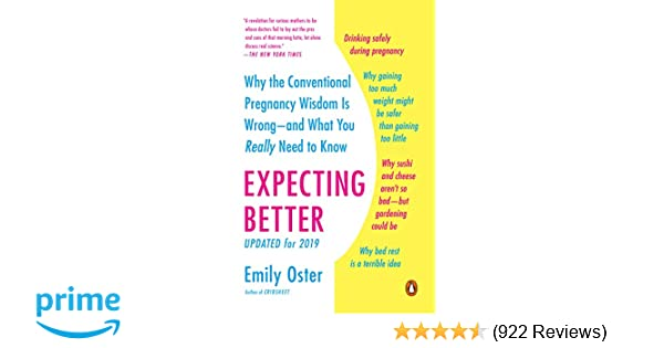 Expecting Better: Why the Conventional Pregnancy Wisdom Is Wrong