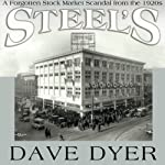 Steel's: A Forgotten Stock Market Scandal from the 1920s | Dave Dyer