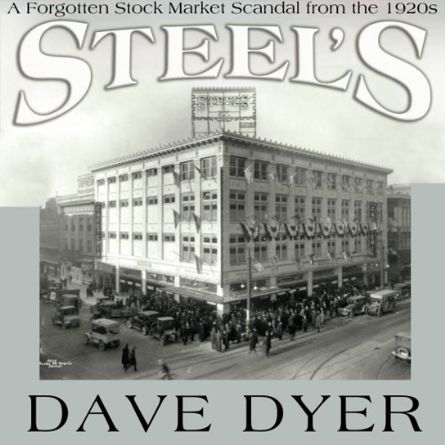 Steel's: A Forgotten Stock Market Scandal from the 1920s