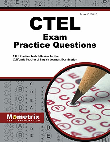 CTEL Exam Practice Questions: CTEL Practice Tests & Review for the California Teacher of English Learners Examination
