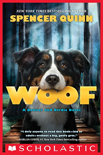 Woof: A Bowser and Birdie Novel -