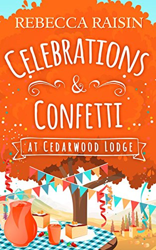 Celebrations and Confetti At Cedarwood Lodge: The cosy romantic comedy to fall in love with!]()