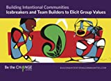 Icebreakers and Team Builders to Elicit Group Values, Kumar, Sangita and Mayo, Tanya, 1939024129