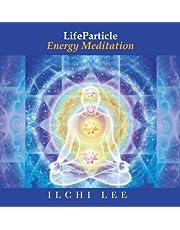 LifeParticle Energy Meditation
