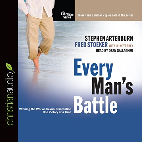 Every Man's Battle: Winning the War on Sexual Temptation One Victory at a Time Audiobook [Free Download by Trial] thumbnail