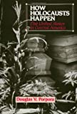 How Holocausts Happen : The United States in Central America, Porpora, Douglas V., 0877227500