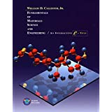Fundamentals of Materials Science and Engineering: An Interactive e . Text