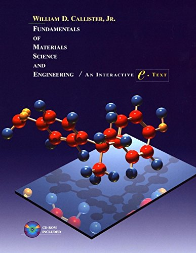 Fundamentals of Materials Science and Engineering: An Intera