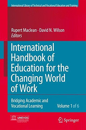 International Handbook of Education for the Changing World of Work: Bridging Academic and Vocational Learning (Editorial Advisory Board: Unesco-Unevoc Handbooks and Book Series)(6 volume set)