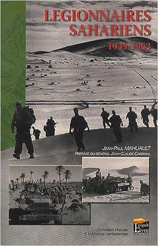Légionnaires sahariens 1939-1963 Histoire & Mémoires combattantes ...