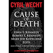 Cause of Death: A Leading Forensic Expert Sets the Record Straight (Cyril Wecht Book 1)