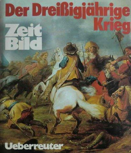 Zeitbild: Der Dreissigjährige Krieg Gebundenes Buch – 1. Januar 1977 Hans E Hausner Wirtschaftsverlag Ueberreuter 3800032023