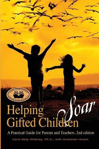 Helping Gifted Children Soar: A Practical Guide for Parents and Teachers
