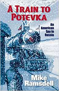 A Train to Potevka by Mike Ramsdell (2005, Paperback) NEW Signed
