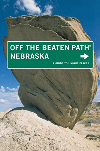 Nebraska Off The Beaten Path®: A Guide To Unique Places (Off The Beaten Path Series)