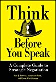 img - for Think Before You Speak: A Complete Guide to Strategic Negotiation by Roy J. Lewicki (1996-04-12) book / textbook / text book