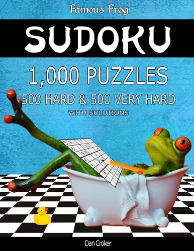 Playing Sudoku (Famous Frog Sudoku 1,000 Puzzles With Solutions, 500 Hard and 500 Very Hard: Take Your Playing To The Next Level With This Sudoku Puzzle Book (Bathroom Sudoku Series 2) (Volume)