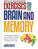 Exercises for the Brain and Memory : 70 Top Neurobic Exercises & FUN Puzzles to Increase Mental Fitness & Boost Your Brain Juice Today: (Special 2 In 1 Exclusive Edition)