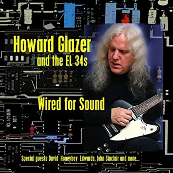 Howard Glazer and the EL-34s - Wired For Sound - Amazon.com Music