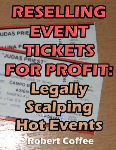 Reselling Event Tickets for Profit: Legally Scalping Hot (Hot Ticket)