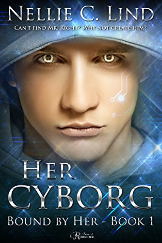 Her Cyborg (Bound by Her Book 1) by [Lind, Nellie C.]