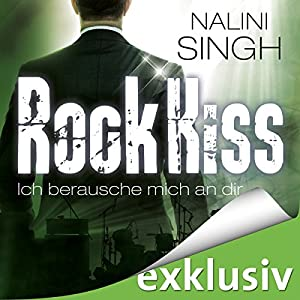 Rock Kiss - Ich berausche mich an dir (Rock Kiss 2) Hörbuch