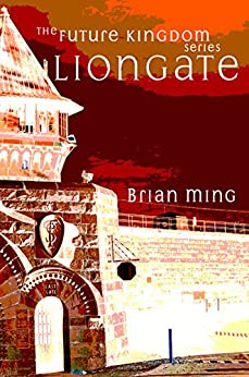 Liongate (The Future Kingdom Series Book 2) (English Edition) de [Ming, Brian]